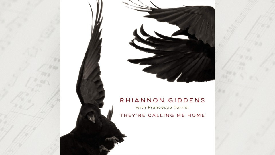 Cover: Rhiannon Giddens, They´re Calling Me Home, Nonesuch (Warner)